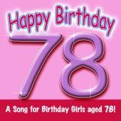 Happy Birthday (Girl Age 78) by Ingrid DuMosch