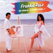 En Vivo Y... A Todo Color..! von Frankie Ruíz