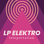 Teleportation by LP Elektro