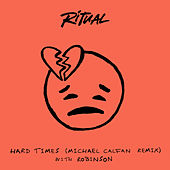 Hard Times (Michael Calfan Remix) by R I T U A L