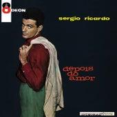 Depois Do Amor by Sérgio Ricardo