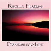 Darkness Into Light de Priscilla Herdman