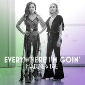 Everywhere I'm Goin' de Maddie & Tae