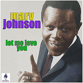 Let Me Love You von Marv Johnson