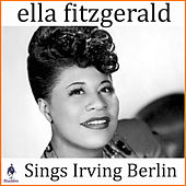 Ella Fitzgerald Sings Irving Berlin von Ella Fitzgerald