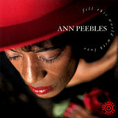 Fill This World With Love de Ann Peebles