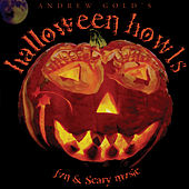 Halloween Howls: Fun & Scary Music (Deluxe Edition) by Andrew Gold