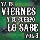 Ya Es Viernes Y El Cuerpo Lo Sabe Vol. 3 de Various Artists