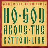 No God Above the Bottom Line by Babylove & The Vandangos