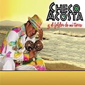Checo Acosta y el folclor de mi tierra de Checo Acosta