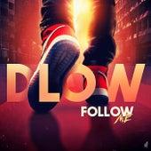 Follow Me by DLOW