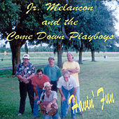 Havin' Fun de Jr. Melancon and The Come Down Playboys