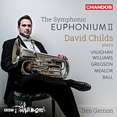 The Symphonic Euphonium, Vol. 2 by David Childs