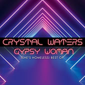 Gypsy Woman (She's Homeless) Best Of by Crystal Waters