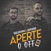 Aperte o Off de Guilherme & Benuto