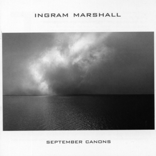 Ingram Marshall: September Canons by Various Artists