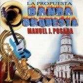 La Propuesta by Banda Orquesta Manuel J. Posada