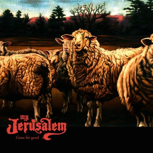 Gone For Good by My Jerusalem