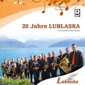 20 Jahre Lublaska von Blaskapelle Lublaska