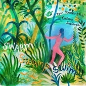 Swarm Swamp Swim von Tom Rosenthal