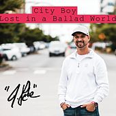 City Boy Lost in a Ballad World von J.Pete
