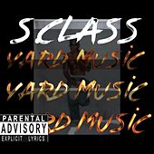 Yard Music by S.Class
