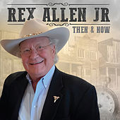 Then and Now de Rex Allen, Jr.