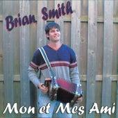 Mon Et Mes Ami by Brian Smith