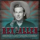 America's Last Singing Cowboy von Rex Allen