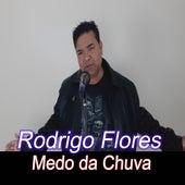 Medo da Chuva de Rodrigo Flores