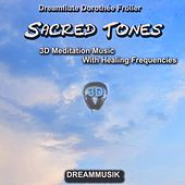 Sacred Tones - 3D Meditation Music With Healing Frequencies von Dreamflute Dorothée Fröller