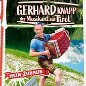 Mein Zuhaus de Gerhard Knapp der Musikant aus Tirol