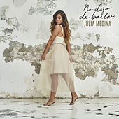 No Dejo De Bailar de Julia Medina
