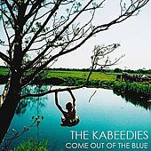 Come Out Of The Blue by The Kabeedies