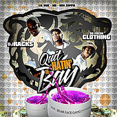Quit Hatin' the Bay : the Bear Face Gang Edition by Various Artists