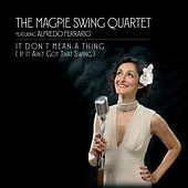 It Don't Mean a Thing (If It Ain't Got That Swing) de The Magpie Swing Quartet