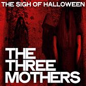 The Three Mothers (THe Sigh Of Halloween) by Various Artists