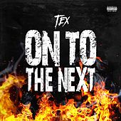 On To The Next by Tex