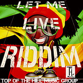Let Me Live Riddim by Various Artists