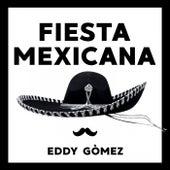 Fiesta Mexicana by Eddy Gòmez