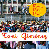 Pom, Piti, Pom de Toni Giménez