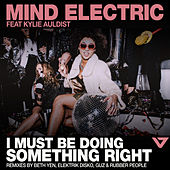 I Must Be Doing Something Right de Mind Electric