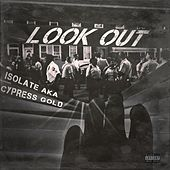 Look Out by Isolate
