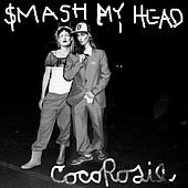 Smash My Head de CocoRosie