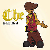 Still Real by Che