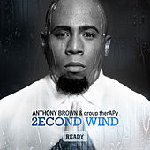 2econd Wind: Ready by Anthony Brown & Group Therapy