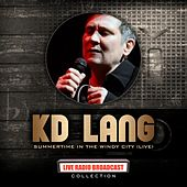 Kd Lang - Windy City Live by k.d. lang