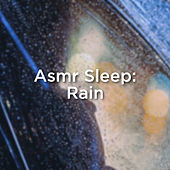 Asmr Sleep: Rain by Rain Sounds