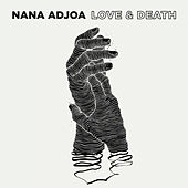 Love and Death von Nana Adjoa