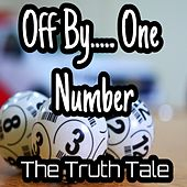 Off by One Number by The Truth Tale